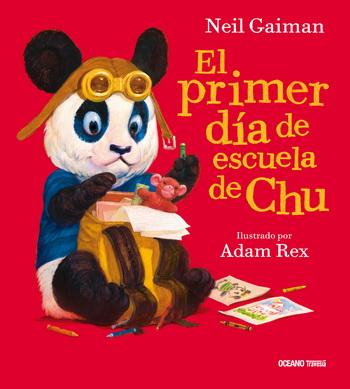 El primer día de escuela de Chu; Neil Gaiman; Adam Rex