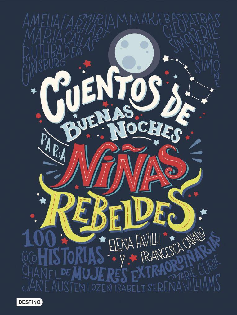 portada_cuentos-de-buenas-noches-para-ninas-rebeldes_elena-favilli_201706011239